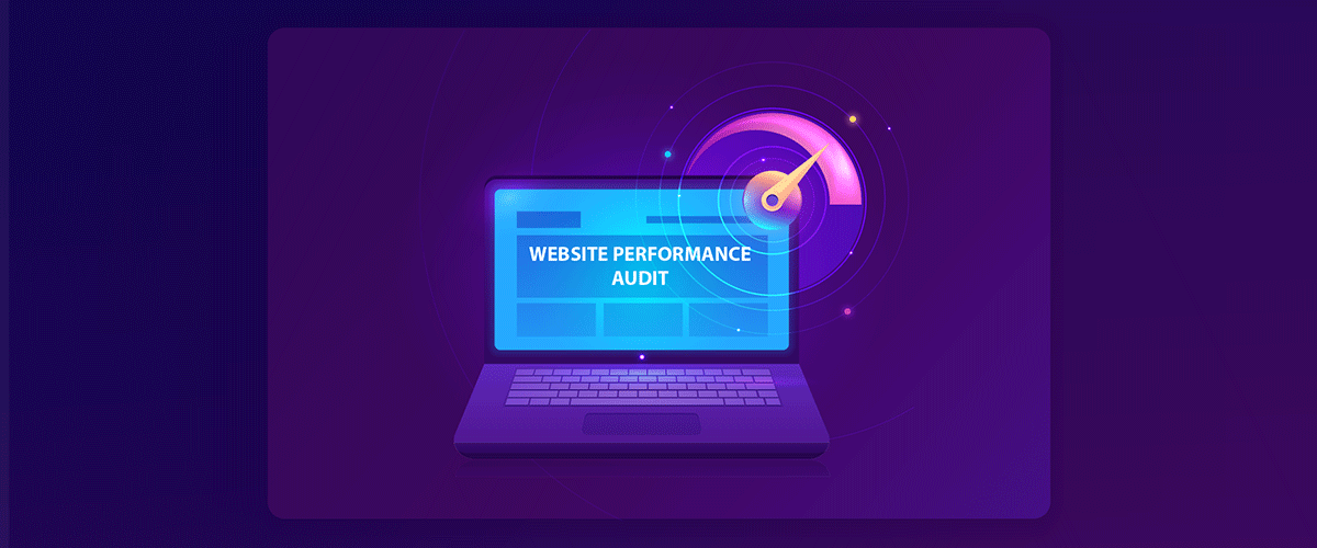 website performance audit reasons why companies need to do this